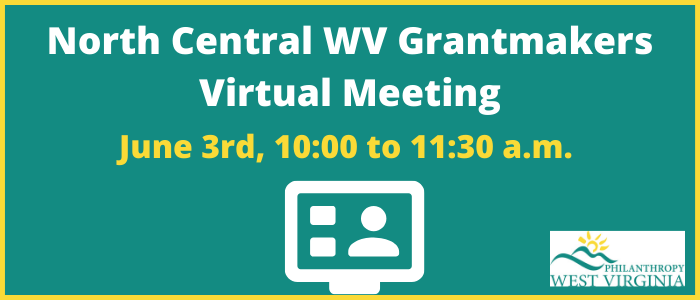 North Central WV Grantmakers Virtual Meeting