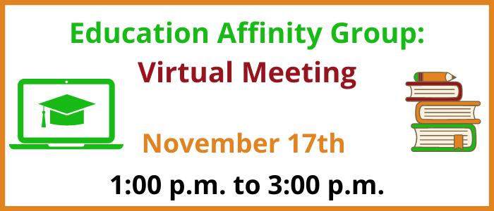 November Education Affinity Group Meeting