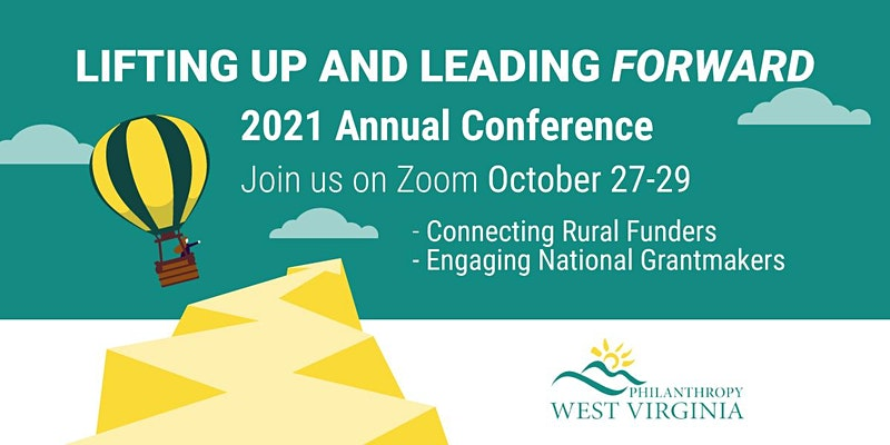 Lifting Up and Leading Forward - Philananthropy West Virginia 2021 Annual Conference - Join Us On Zoom October 27-29