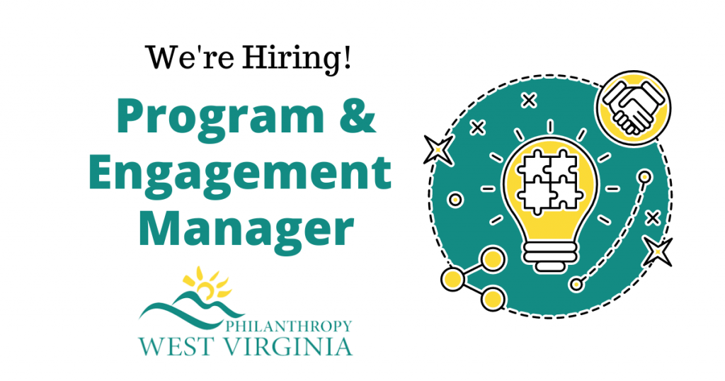 We're Hiring - Program & Engagement Manager - Philanthropy West Virginia
